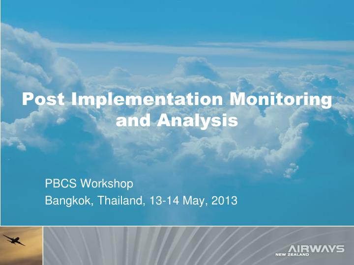 Post implementation monitoring and analysis