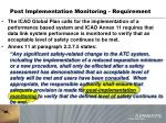 post implementation monitoring requirement