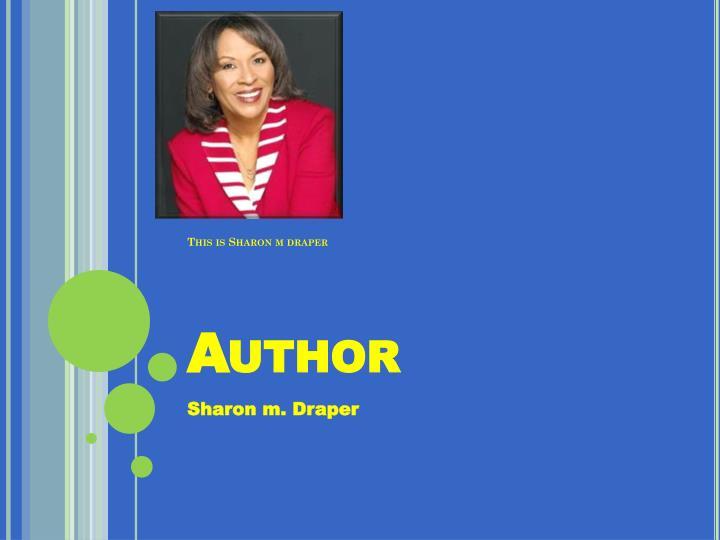 This is Sharon m draper