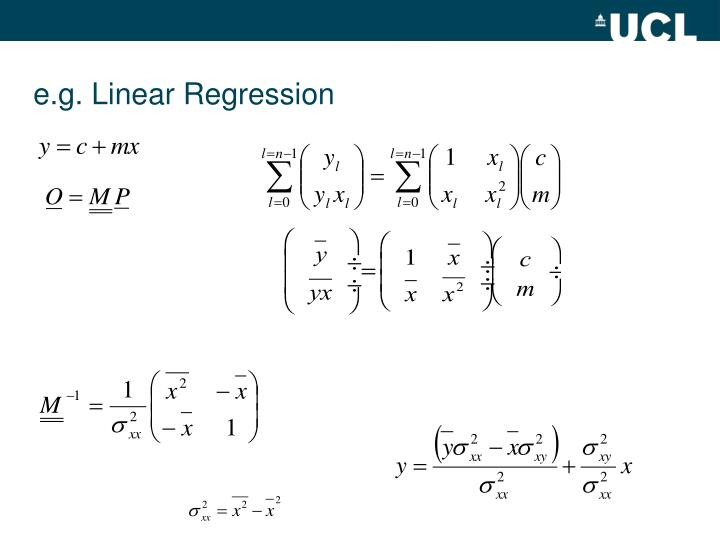 e.g. Linear Regression