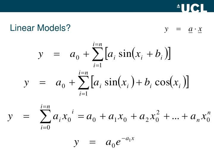 Linear Models?