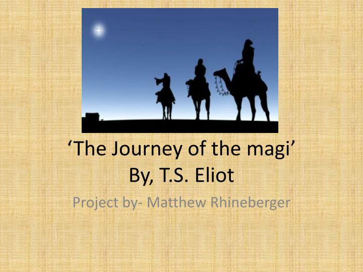 ts eliot journey of the magi analysis
