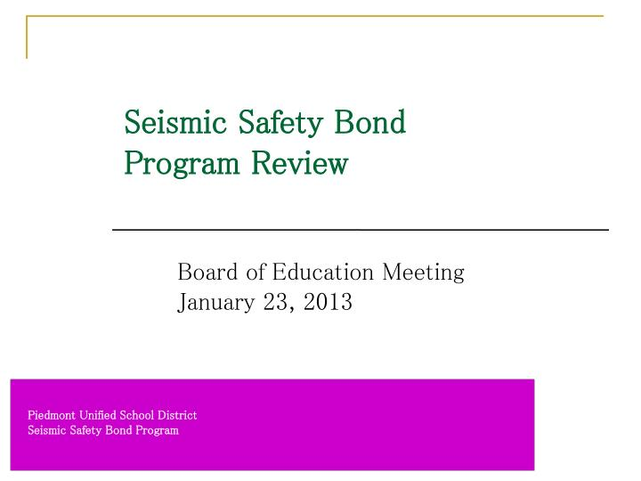 Seismic safety bond program review