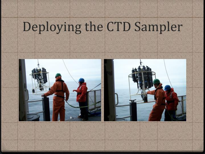 Deploying the CTD Sampler