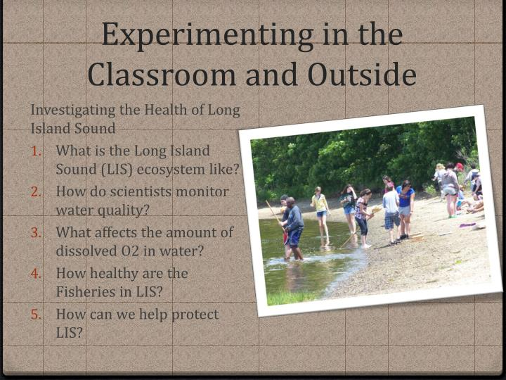 Experimenting in the Classroom and Outside