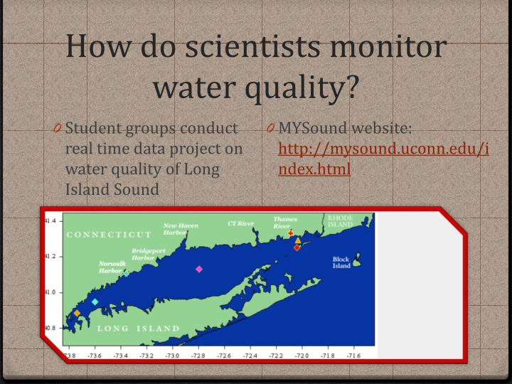 How do scientists monitor water quality?