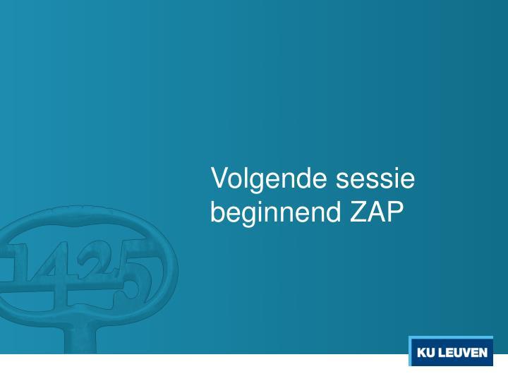 Volgende sessie beginnend ZAP