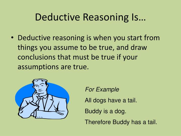 Deductive reasoning is