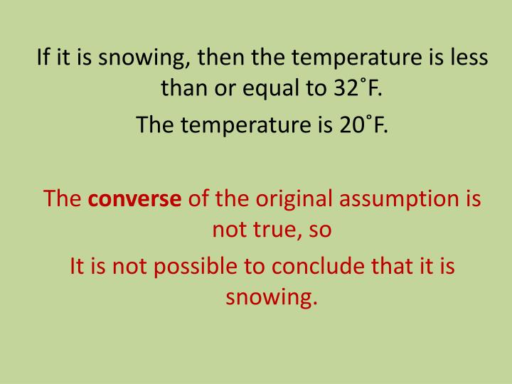 If it is snowing, then the temperature is less than or equal to 32˚F.