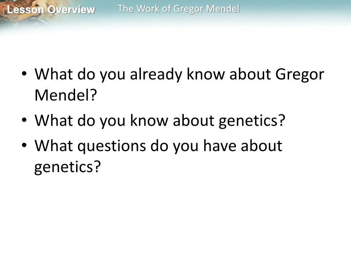 What do you already know about Gregor Mendel?