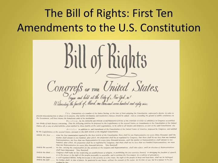 The Bill of Rights: First Ten Amendments to the U.S. Constitution