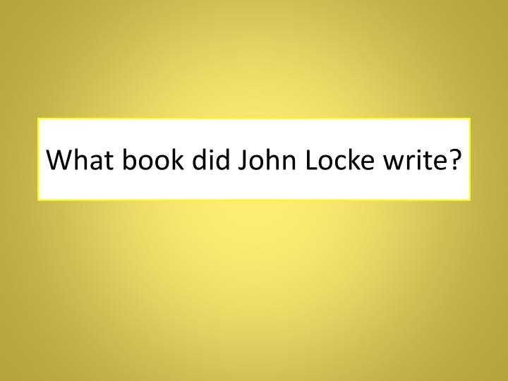 What book did John Locke write?