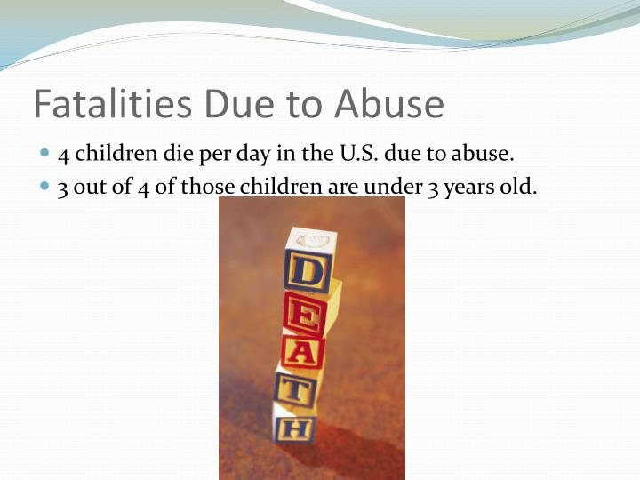 Fatalities Due to Abuse