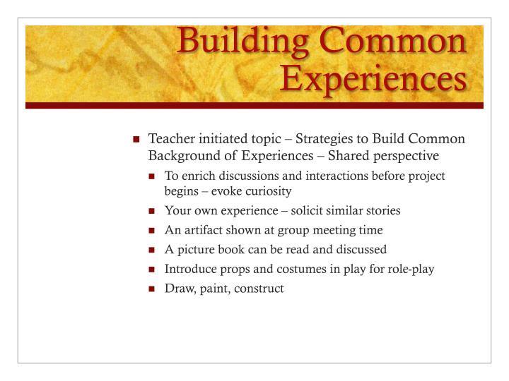 Building Common Experiences