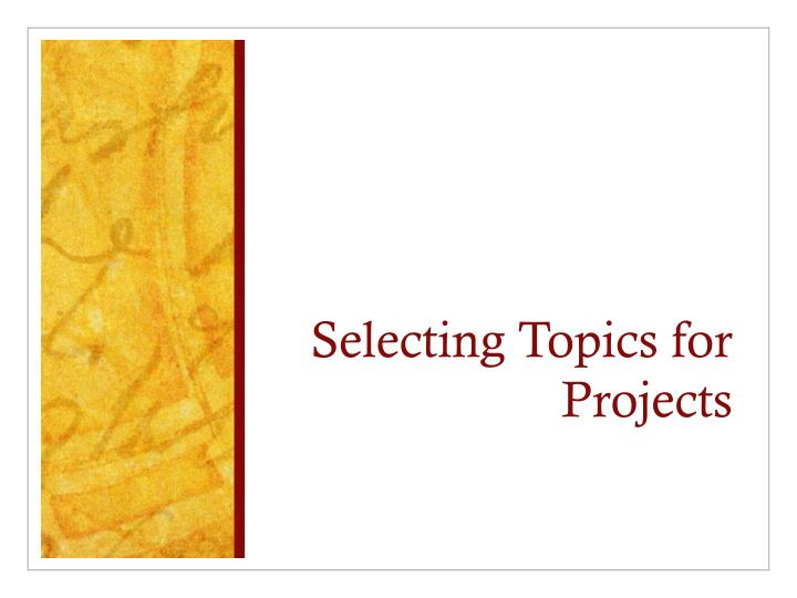 Selecting topics for projects