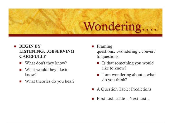 Wondering….
