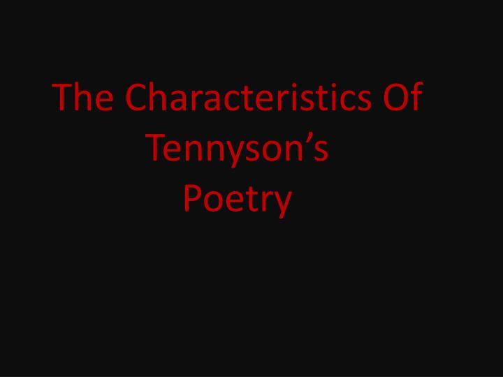 The Characteristics Of Tennyson's