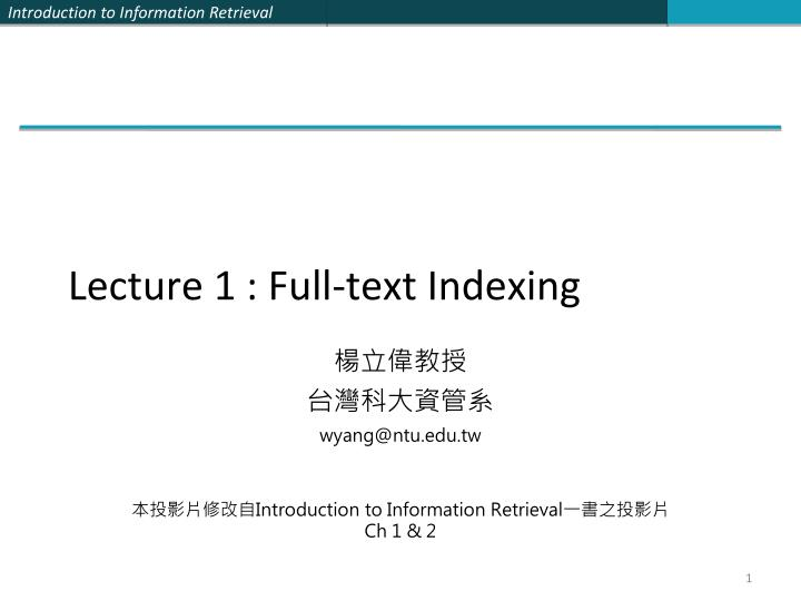 Lecture 1 : Full-text Indexing