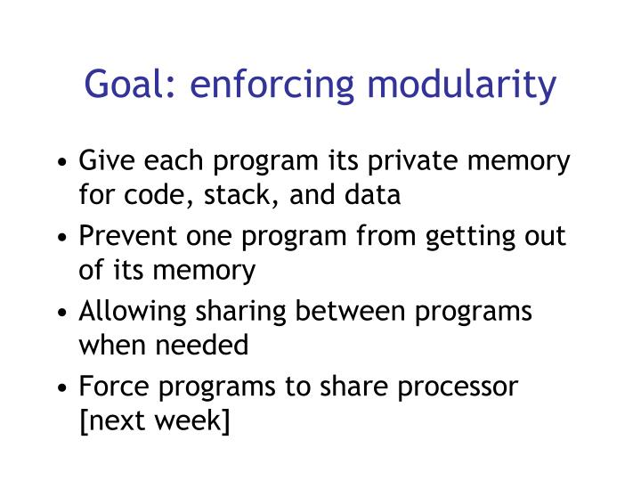 Goal: enforcing modularity