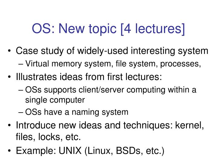 OS: New topic [4 lectures]