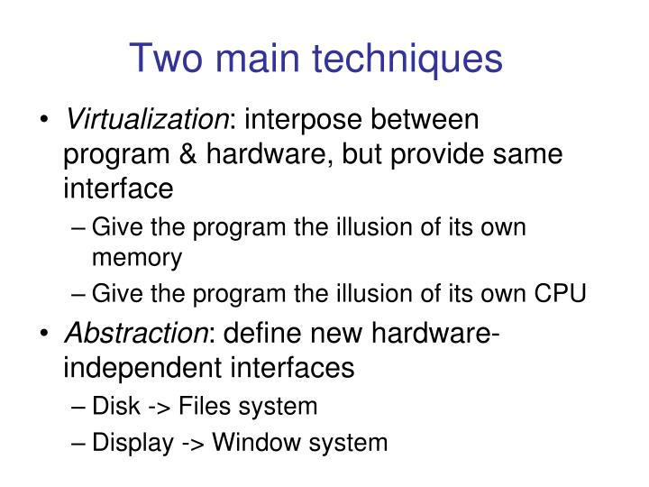 Two main techniques
