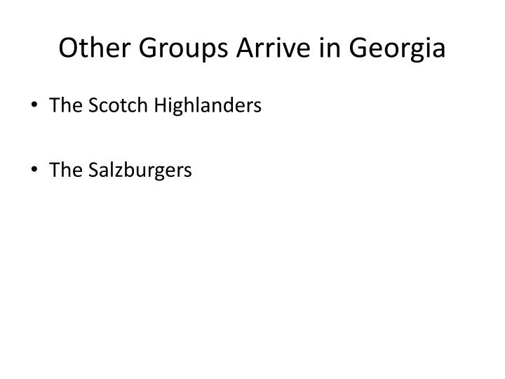 Other Groups Arrive in Georgia