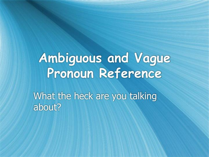 vague and ambiguous For example, how does a court deal with vague or ambiguous language in a non- compete agreement the answer depends on when the.