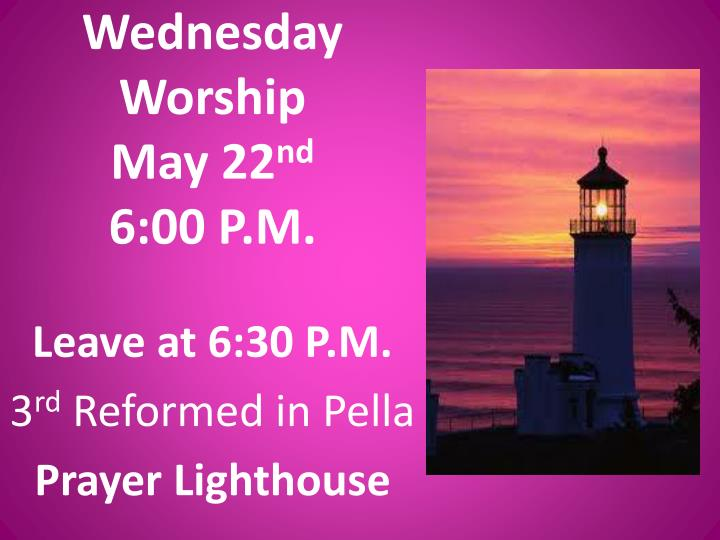 Wednesday worship may 22 nd 6 00 p m
