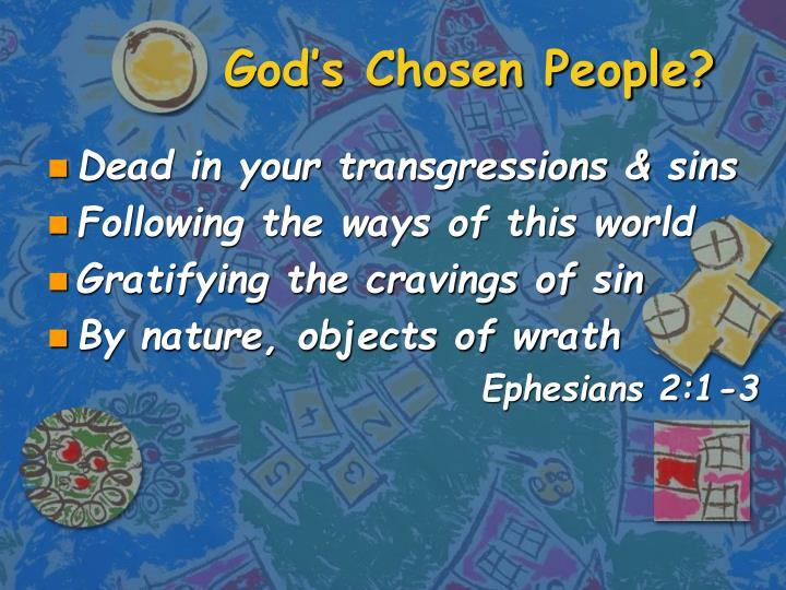 God's Chosen People?