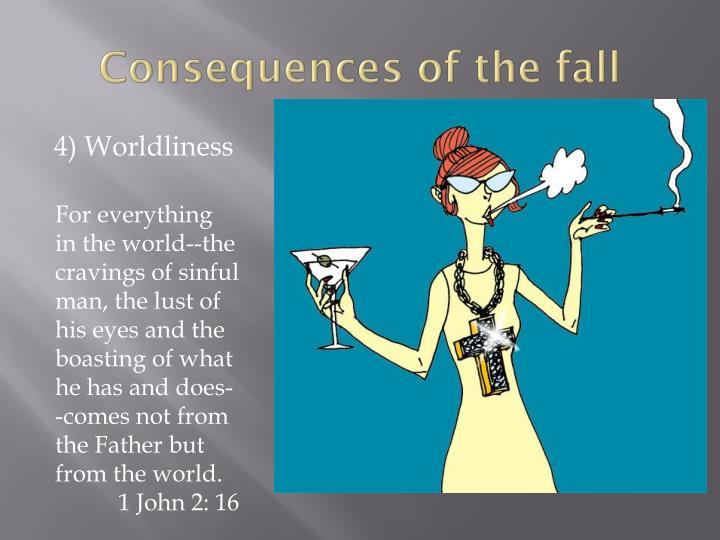 Consequences of the fall