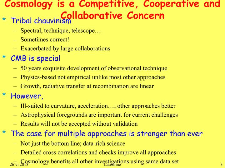 Cosmology is a competitive cooperative and collaborative concern
