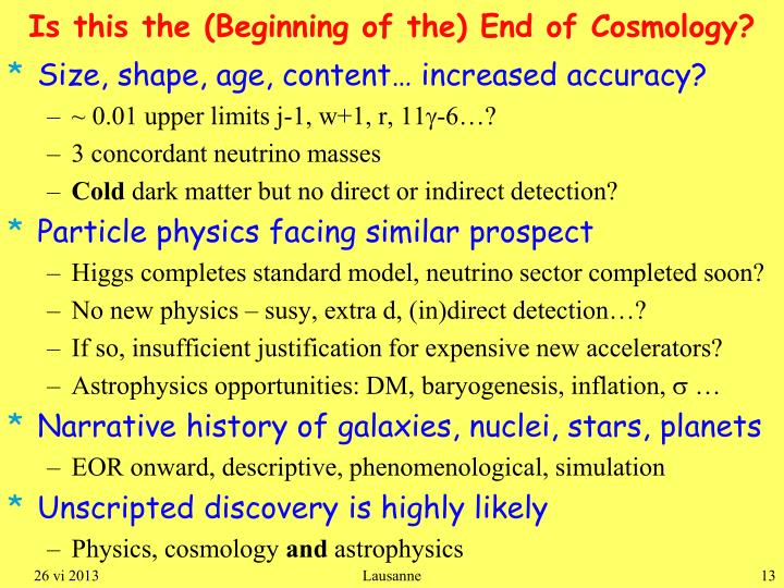Is this the (Beginning of the) End of Cosmology?