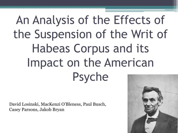 An Analysis of the Effects of the Suspension of the Writ of Habeas Corpus and its Impact on the Amer...