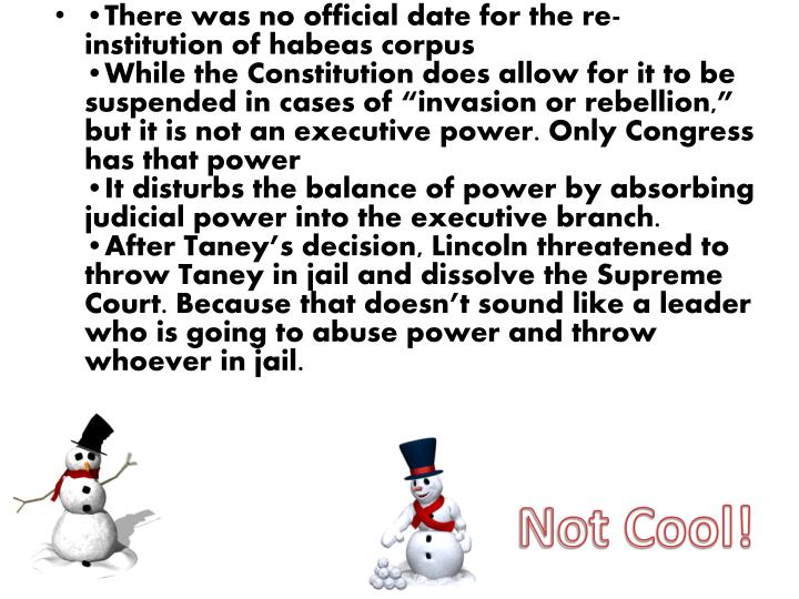 •There was no official date for the re-institution of habeas corpus
