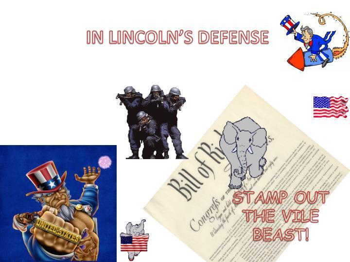 IN LINCOLN'S DEFENSE