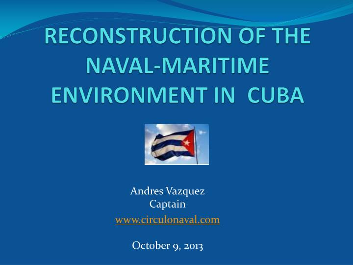 Reconstruction of the naval maritime environment in cuba