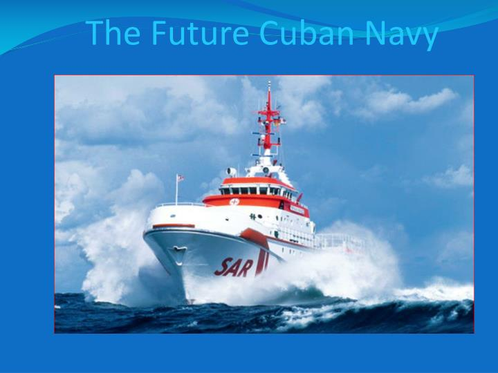 The Future Cuban Navy