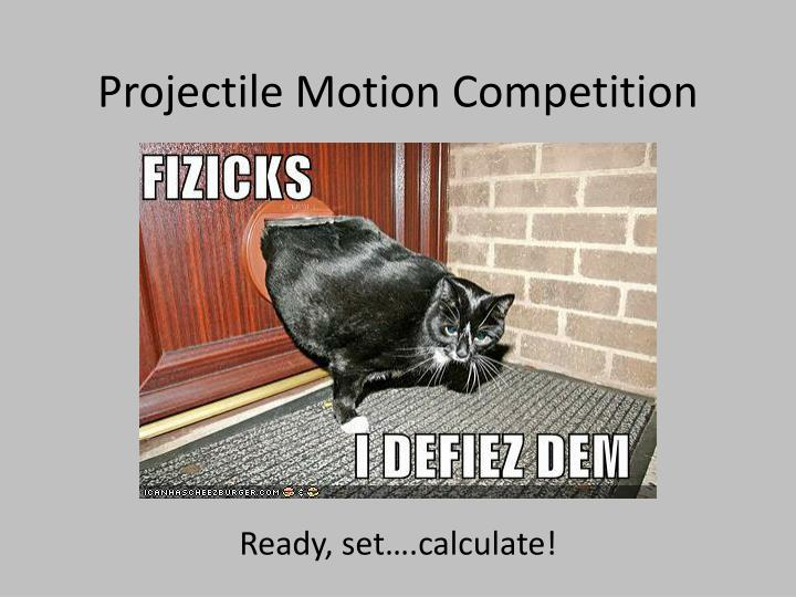 Projectile motion competition
