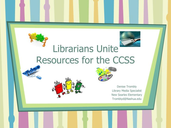 Librarians unite resources for the ccss