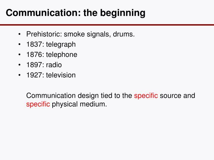 Communication: the beginning