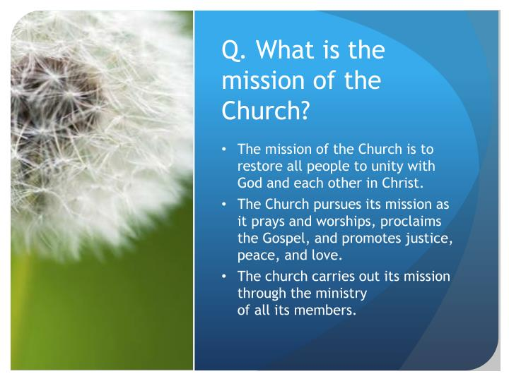 Q. What is the mission of the Church?