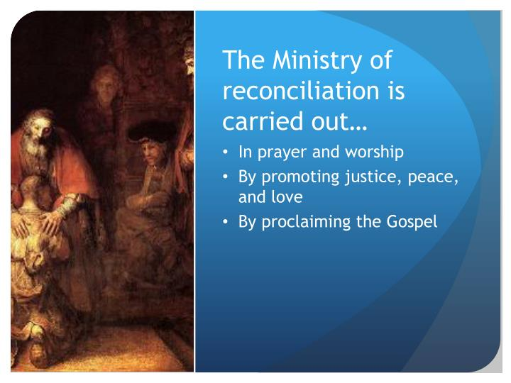The Ministry of reconciliation is carried out…