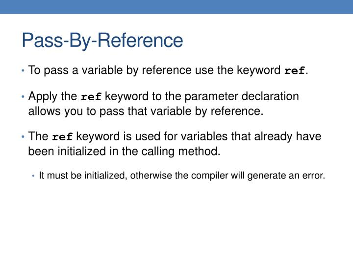 To pass a variable by reference use the keyword