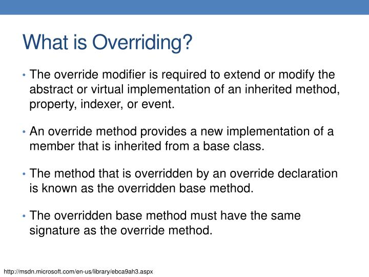 What is Overriding?