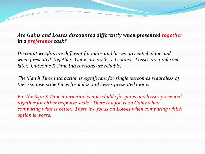 Are Gains and Losses discounted differently when presented