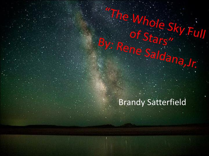 The whole sky full of stars by rene saldana jr
