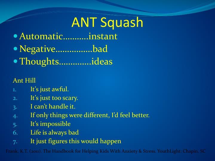 ANT Squash