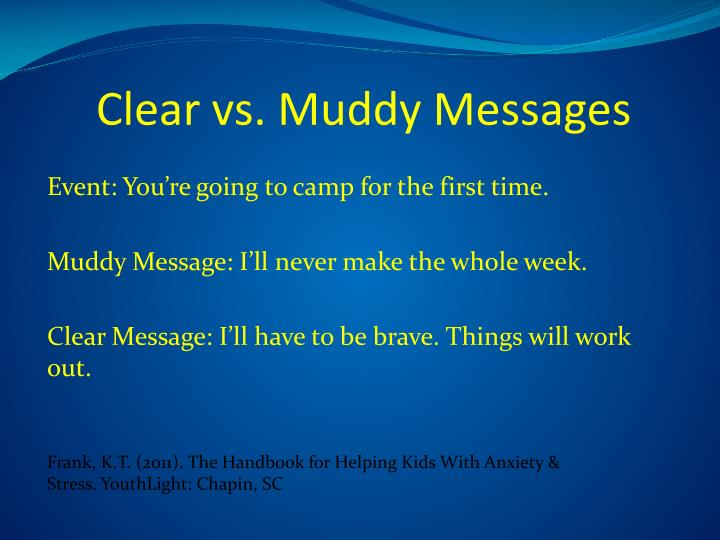 Clear vs. Muddy Messages