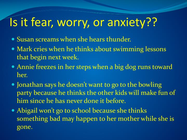 Is it fear, worry, or anxiety??