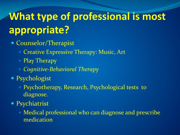 What type of professional is most appropriate?